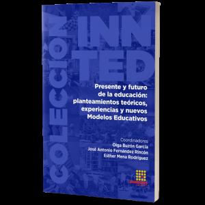Portada del libro Presente y futuro de la educación:  planteamientos teóricos, experiencias y nuevos Modelos Educativos