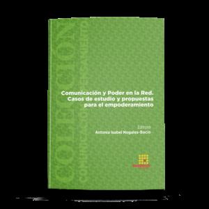 Comunicación y Poder en la Red. Casos de estudio y propuestas para el empoderamiento
