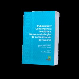 Publicidad y Convergencia Mediática. Nuevas estrategias de comunicación persuasiva