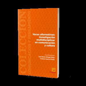 Voces alternativas: investigación multidisciplinar en comunicación y cultura