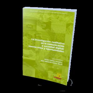 La investigación cualitativa en la comunicación y sociedad digital: nuevos retos y oportunidades