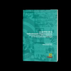 La gestión de la Comunicación Organizacional. Un enfoque ecléctico desde la publicidad y las relaciones públicas