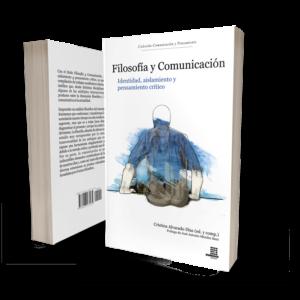 Filosofía y Comunicación Identidad, aislamiento y pensamiento crítico
