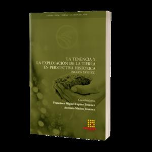 La tenencia y la explotación de la tierra en perspectiva histórica (siglos XVIII-XX)