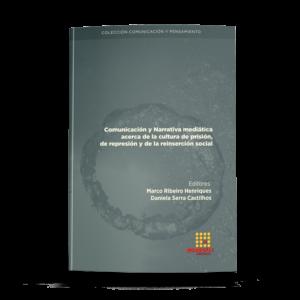 Comunicación y Narrativa mediática acerca de la cultura de prisión, de represión y de la reinserción social