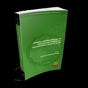 Estudios multidisciplinarios en comunicación audiovisual, interactividad y marca en la red