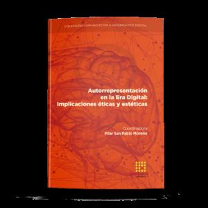Autorrepresentación en la Era Digital: Implicaciones éticas y estéticas