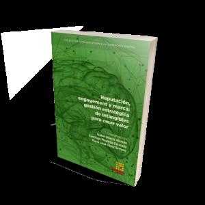 Reputación, engagement y marca: gestión estratégica de intangibles para crear valor
