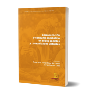 Comunicación y consumo mediático en redes sociales y comunidades virtuales
