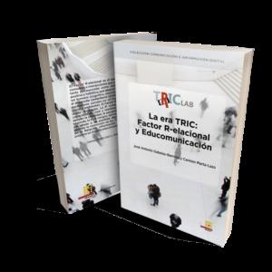 La era TRIC: Factor R-elacional y Educomunicación 1